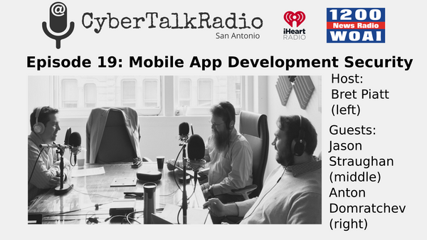Discussing Mobile App Security with CyberTalkRadio San Antonio